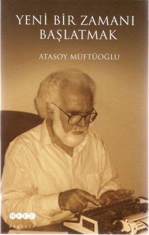 Atasoy Müftüoğlu Yeni Bir Zamanın Kitabını Yazdı!