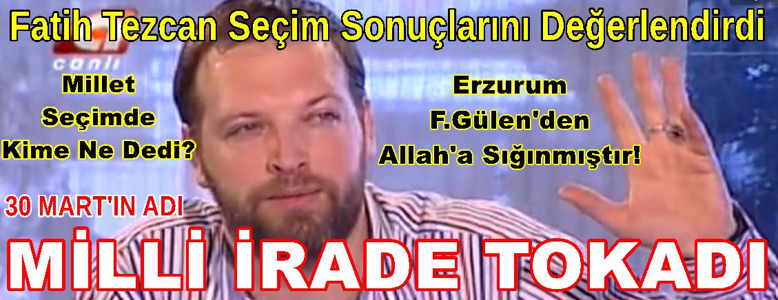 Fatih Tezcan: Erzurum Fethullah Gülenin İsminden Allaha Sığındı! -Video-